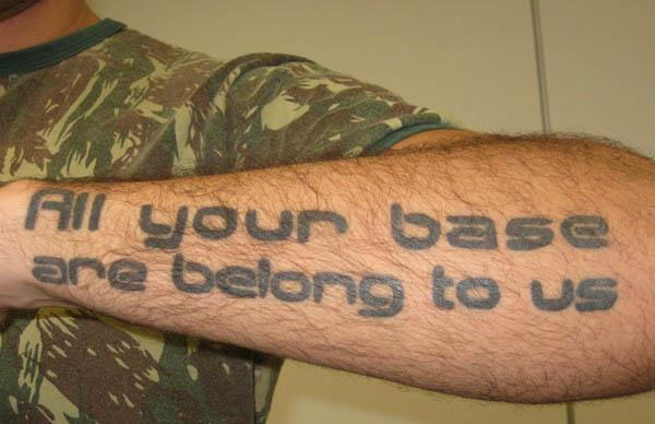 all your base are belong to us tattoo Internet Tattoos Are Serious Business